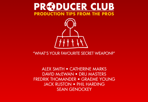 Producer Club #1 - What's Your Secret Weapon?