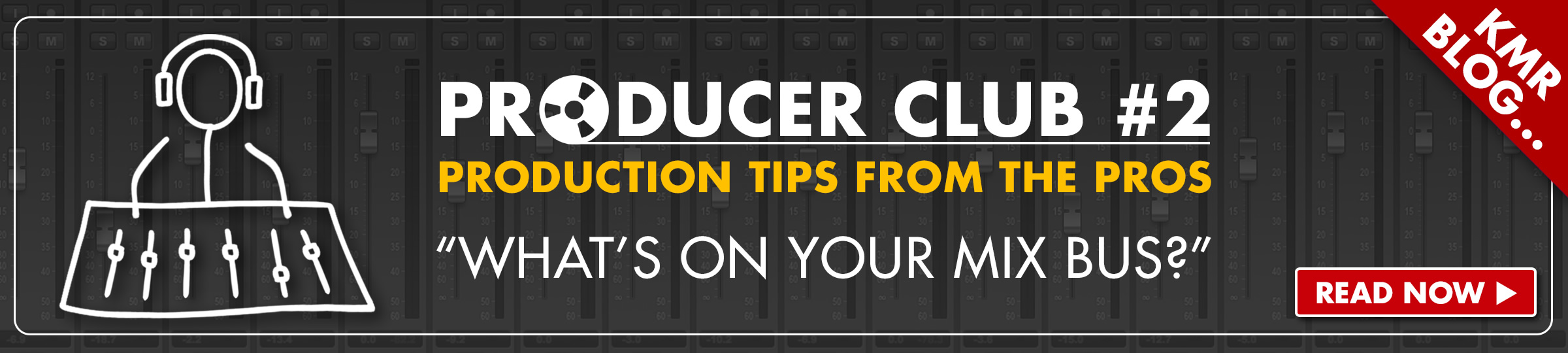 Producer Club 2 - What's On Your Mix Bus