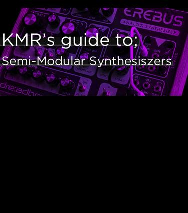 KMR Audio's Top 10 Semi Modular Synthesizers