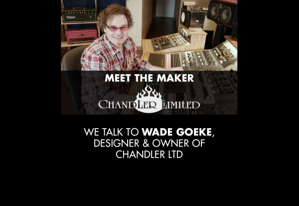 Meet The Maker - Chandler Limited