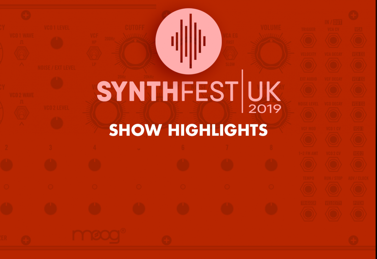 Synthfest 2019 our show highlights!