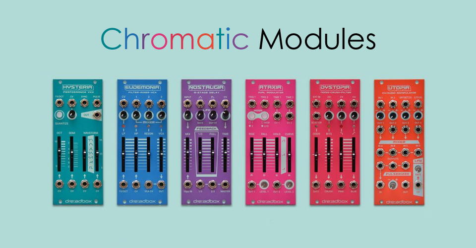 Dreadbox Chromatic Modules