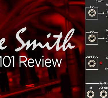 Dave Smith DSM01 Filter Review