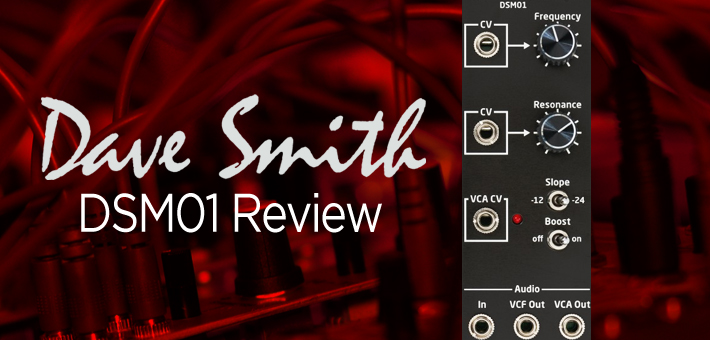 Dave Smith DSM01 Review