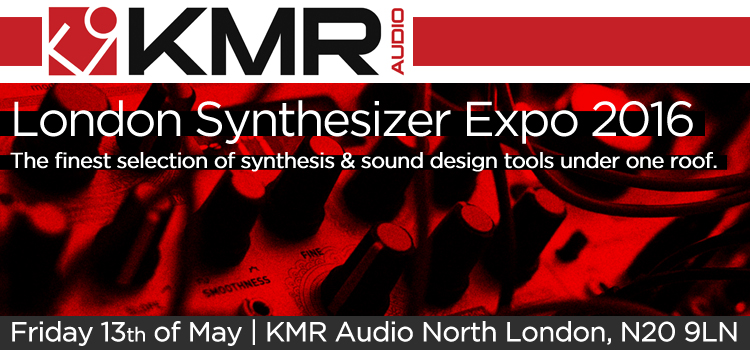 London Synthesizer Expo 2016 KMR Audio