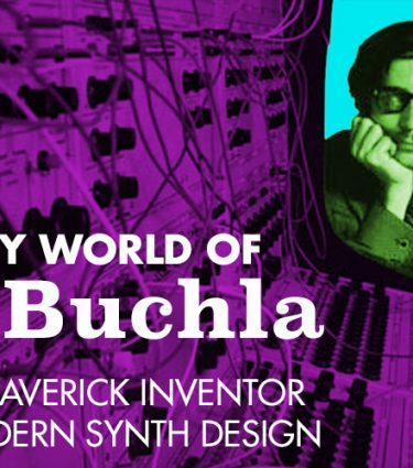 Don Buchla: a brief history of a pioneering designer