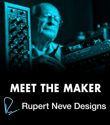 Meet The Maker - Rupert Neve Designs