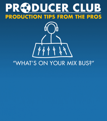 Producer Club #2 - What's On Your Mix Bus?