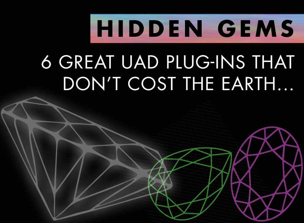 UAD Plugins: 6 Hidden Gems (That Don't Cost The Earth) / KMR