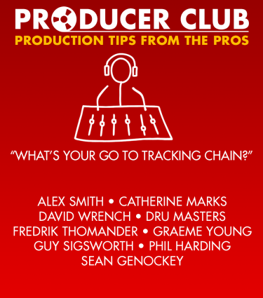 Producer Club #3 - What's Your Go To Tracking Chain?